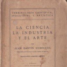 Libros antiguos: TERMINOLOGÍA CIENTÍFICA, INDUSTRIAL Y ARTÍSTICA : LA CIENCIA... / J. DANTÍN CERECEDA - 1926. Lote 195399497