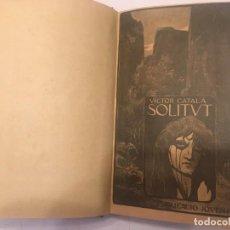 Libros antiguos: LIBRO SOLITUT DE VICTOR CATALA AÑO 1905 PUBLICACIO JUVENTUD 1ª EDICIO EN CATALAN. Lote 195410588