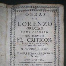 Libros antiguos: GRACIAN Y MORALES, BALTASAR: OBRAS DE LORENZO GRACIAN. TOMO 1º: EL CRITICÓN, EL ORÁCULO Y HÉROE. Lote 195413196