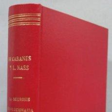 Libros antiguos: 1927.- LA NEUROSIS REVOLUCIONARIA. DOCTOR CABANES. PRIMERA SERIE. Lote 195413617