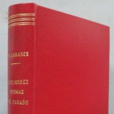 Libros antiguos: 1927.- COSTUMBRES DEL PASADO. DOCTOR CABANES. SEGUNDA SERIE. Lote 195413895