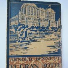 Libros antiguos: EL GRAN HOTEL BABILONIA. UNA FANTASÍA SOBRE TEMAS MODERNOS. BENNET ARNOLD. 1924. Lote 195420631
