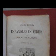 Libros antiguos: JORNADAS DE GLORIA Ó LOS ESPAÑOLES EN ÁFRICA. VICTOR BALAGUER. 2 TOMOS. Lote 195421462