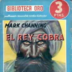 Libros antiguos: MOLINO BIBLIOTECA ORO AZUL - MARK CHANNING : EL REY COBRA (ARGENTINA, 1939). Lote 195424902