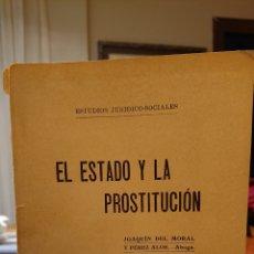 Libros antiguos: EL ESTADO Y LA PROSTITUCIÓN, AÑO 1913,MUY RARO,ORIGINAL. Lote 195436645