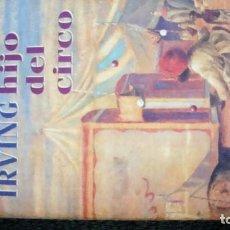 Libros antiguos: JOHN IRVING EL HIJO DEL CIRCO. Lote 195444891