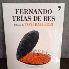 Libros antiguos: FERNANDO TRÍAS DE BES, TONI BATLLORI (IL.) - MIL MILLONES DE MEJILLONES - TEMAS DE HOY, 2011. Lote 195447676