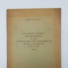 Libros antiguos: SANTO TOMAS DE VELAZQUEZ ( LONOHI ) BARCELONA 1951. Lote 195451556