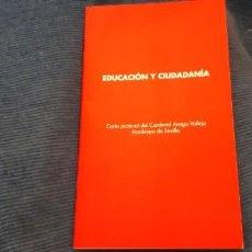 Libros antiguos: LIBRITO EDUCACIÓN Y CIUDADANÍA CARTA PASTORAL CARDENAL AMIGO VALLEJO ARZOBISPO SEVILLA AÑO 2007. Lote 195451566