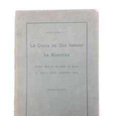 Libros antiguos: LA CUEVA DE SAN IGNACIO ( NONELL ) 1919, FOTOGRAFIAS. Lote 195454668