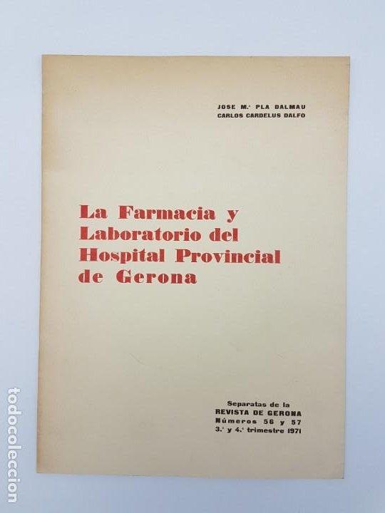 LA FARMACIA HOSPITAL PROVINCIAL DE GERONA, SEGLE XVIII ( SEPARADA 1971 ) ILUSTRADA (Libros Antiguos, Raros y Curiosos - Ciencias, Manuales y Oficios - Otros)