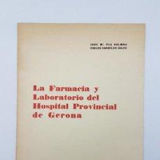 Libros antiguos: LA FARMACIA HOSPITAL PROVINCIAL DE GERONA, SEGLE XVIII ( SEPARADA 1971 ) ILUSTRADA. Lote 195456585
