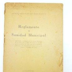 Libros antiguos: REGLAMENTO SANIDAD MUNICIPAL BARCELONA 1930 ( CURIOSIDADES ). Lote 195456905