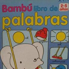 Libros antiguos: BAMBÚ LIBRO DE PALABRAS - 2-5- AÑOS 10 PÁGINAS DE CARTÓN AÑO 1990 FN253 . Lote 195460816