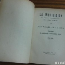 Libros antiguos: LA INQUISICION. JOSE MANUEL ORTI Y LARA. EDICIONES E.P.C. S.A. BARCELONA 1932.. Lote 195462810