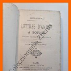 Libros antiguos: LETTRES D'AMOUR A SOPHIE ÉCRITES DU DONJON DE VINCENNES - MIRABEAU. Lote 195464545