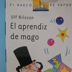 Libros antiguos: EL APRENDIZ DE MAGO - ULF NILSSON - EL BARCO DE VAPOR AÑO 2007 95 PÁGINAS FN255. Lote 195464798