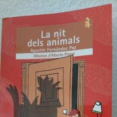Libros antiguos: LA NIT DELS ANIMALS - AGUSTÍN FERNÁNDEZ PAZ - AÑO 2008 63 PÁGINAS FN256. Lote 195465603
