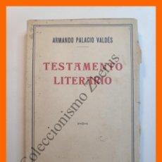 Libros antiguos: TESTAMENTO LITERARIO - ARMANDO PALACIO VALDES. Lote 195467227