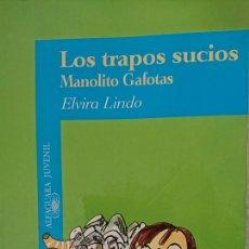 Libros antiguos: LOS TRAPOS SUCIOS - MANOLITO GAFOTAS - ELVIRA LINDO AÑO 2000 152 PÁGINAS FN257. Lote 195467576