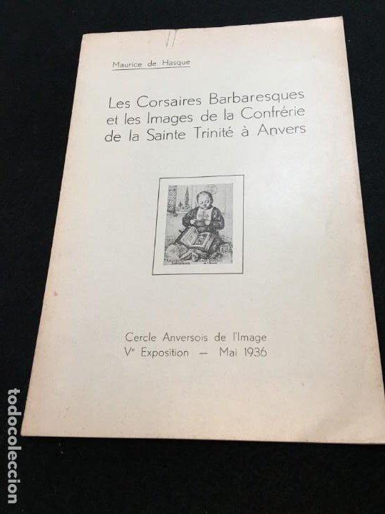 MAURICE DE HASQUE. LES CORSAIRES BARBARESQUES ET LES.., DEDICATORIA AUTÓGRAFA. ANVERS, 1936. (Libros Antiguos, Raros y Curiosos - Historia - Otros)