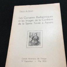 Libros antiguos: MAURICE DE HASQUE. LES CORSAIRES BARBARESQUES ET LES.., DEDICATORIA AUTÓGRAFA. ANVERS, 1936.. Lote 195474665