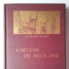 Libros antiguos: CARTUJA DE AULA DEI PEDRO CANO BARRANCO 1° EDICIÓN AÑO 1925. Lote 195477883