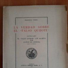 Libros antiguos: 1937 LA VERDAD SOBRE EL FALSO QUIJOTE - FRANCISCO VINDEL /2ª PARTE - ILUSTRADO CON 37 FACSIMILES. Lote 195491158