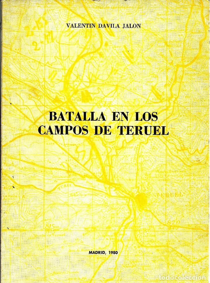 BATALLA EN LOS CAMPOS DE TERUEL. VALENTIN DAVILA JALON (Libros Antiguos, Raros y Curiosos - Ciencias, Manuales y Oficios - Otros)