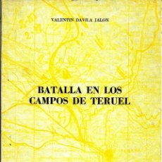 Libros antiguos: BATALLA EN LOS CAMPOS DE TERUEL. VALENTIN DAVILA JALON. Lote 195492180