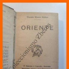 Libros antiguos: ORIENTE - VICENTE BLASCO IBAÑEZ. Lote 195496338