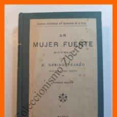 Libros antiguos: LA MUJER FUERTE - GABINO TEJADO. Lote 195498295
