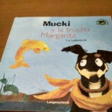 Libros antiguos: MUCKI Y LA TRUCHA MARGARITA. Lote 195504235