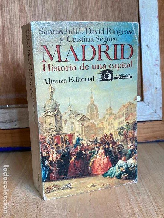 MADRID, HISTORIA DE UNA CAPITAL. SANTOS JULIÁ. DAVID RINGROSE Y CRISTINA SEGURA (Libros Antiguos, Raros y Curiosos - Historia - Otros)