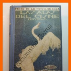 Libros antiguos: LAS ALAS DEL CISNE - CONDE DE LA TORRE DE CELA. Lote 195510840