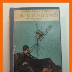 Libros antiguos: UN MUNDANO (COSTUMBRES ARISTOCRÁTICAS) - MIGUEL DE LA CUESTA . Lote 195510975