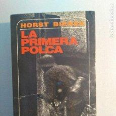 Libros antiguos: LA PRIMERA POLCA HORST BIENEK. Lote 195515927