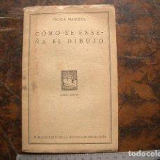 Libros antiguos: 1933 COMO SE ENSEÑA EL DIBUJO MASRIERA, VÍCTOR. Lote 195531012