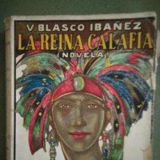 Libros antiguos: VICENTE BLASCO IBÁÑEZ : LA REINA CALAFIA (PROMETEO, . Lote 195537242