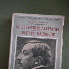 Libros antiguos: AL SERVICIO DE ALEMANIA - COLETTE BAUDOCHE / MAURICIO BARRES. Lote 195538126