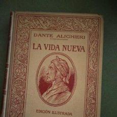 Libros antiguos: LA VIDA NUEVA - DANTE ALIGHIERI - EDICIÓN ILUSTRADA - MONTANER Y SIMÓN EDITORES AÑO 1912. Lote 195539151