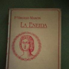 Libros antiguos: LA ENEIDA, P. VIRGILIO MARON (ED. MONTANER Y SIMÓN) BARCELONA 1911. Lote 195539230
