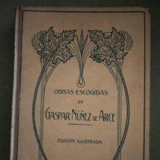 Libros antiguos: OBRAS ESCOGIDAS DE GASPAR NUÑEZ DE ARCE. MONTANER Y SIMON (1911) EDICION ILUSTRADA. Lote 195539511