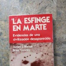 Libros antiguos: LA ESFINGE EN MARTE JAMES J. HURTAK, BRIAN CROWLEY. Lote 195539531