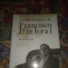 Libros antiguos: LAS PERVERSIONES DE FRANCISCO UMBRAL- MARIO MACTAS - ANJUANA EDICIONES 1984. Lote 195578691
