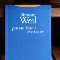 Libros antiguos: PENSAMIENTOS DESORDENADOS. SIMONE WEIL. TROTTA. 2011. Lote 195664760