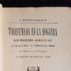 Libros antiguos: TORQUEMADA EN LA HOGUERA - BENITO PEREZ GALDOS - 1898. Lote 195678730
