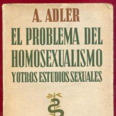 Libros antiguos: EL PROBLEMA DEL HOMOSEXUALISMO Y OTROS ESTUDIOS SEXUALES A. ADLER 224PAG. AÑO1936 LE3225. Lote 278321123