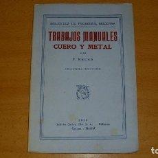 Libros antiguos: TRABAJOS MANUALES CUERO Y METAL T. RECAS BIBLIOTECA DE PEDAGOGÍA MODERNA DALMAU CARLES EDITOR 1936. Lote 195717551