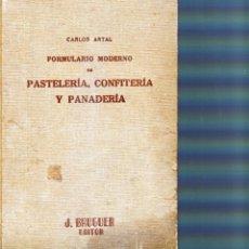 Libros antiguos: FORMULARIO MODERNO DE PASTELERÍA, CONFITERÍA Y PANADERÍA. Lote 195719366